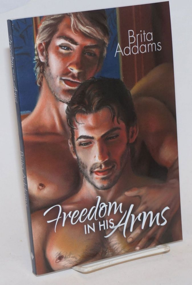 Freedom in His Arms. Brita Addams, cover, Michael Breyette.