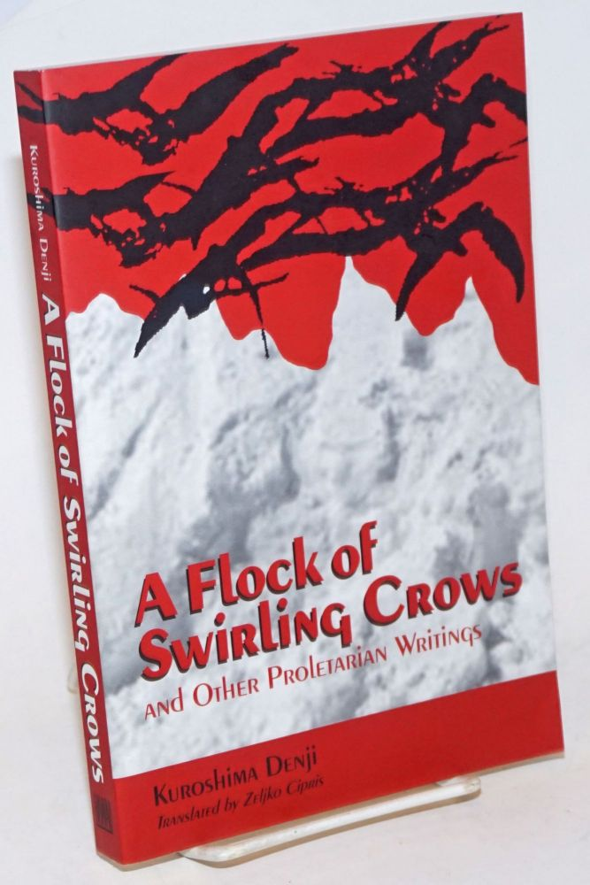 A Flock of Swirling Crows and other Proletarian Writings. Kuroshima Denji.