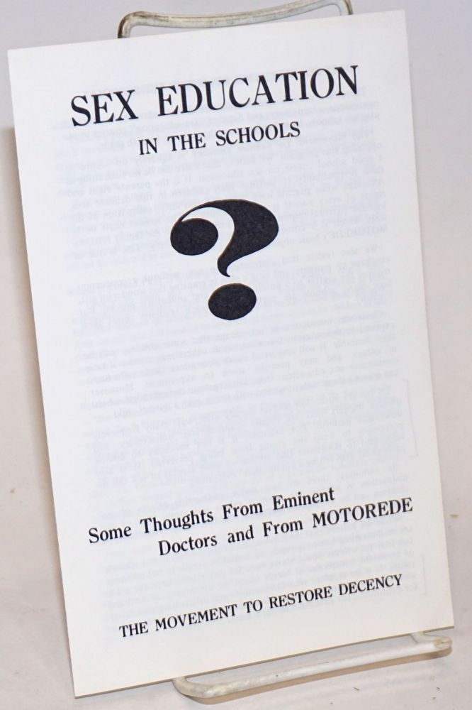 Sex education in the schools. Some thoughts from eminent doctors and from MOTOREDE. Movement to Restore Decency.