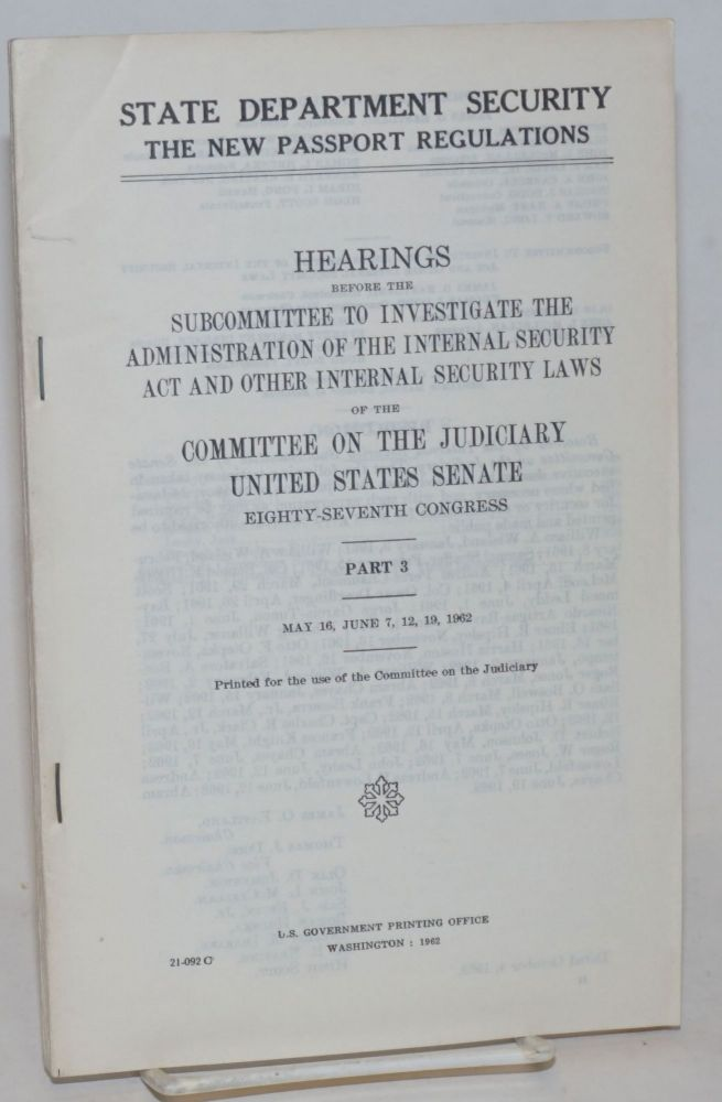 State Department security; The new passport regulations. Hearings before the subcommittee to investigate the administration of the internal security act and other internal security laws of the committee on the judiciary United States senate eighty-seventh congress. Part 3. Elizabeth Gurley Flynn.