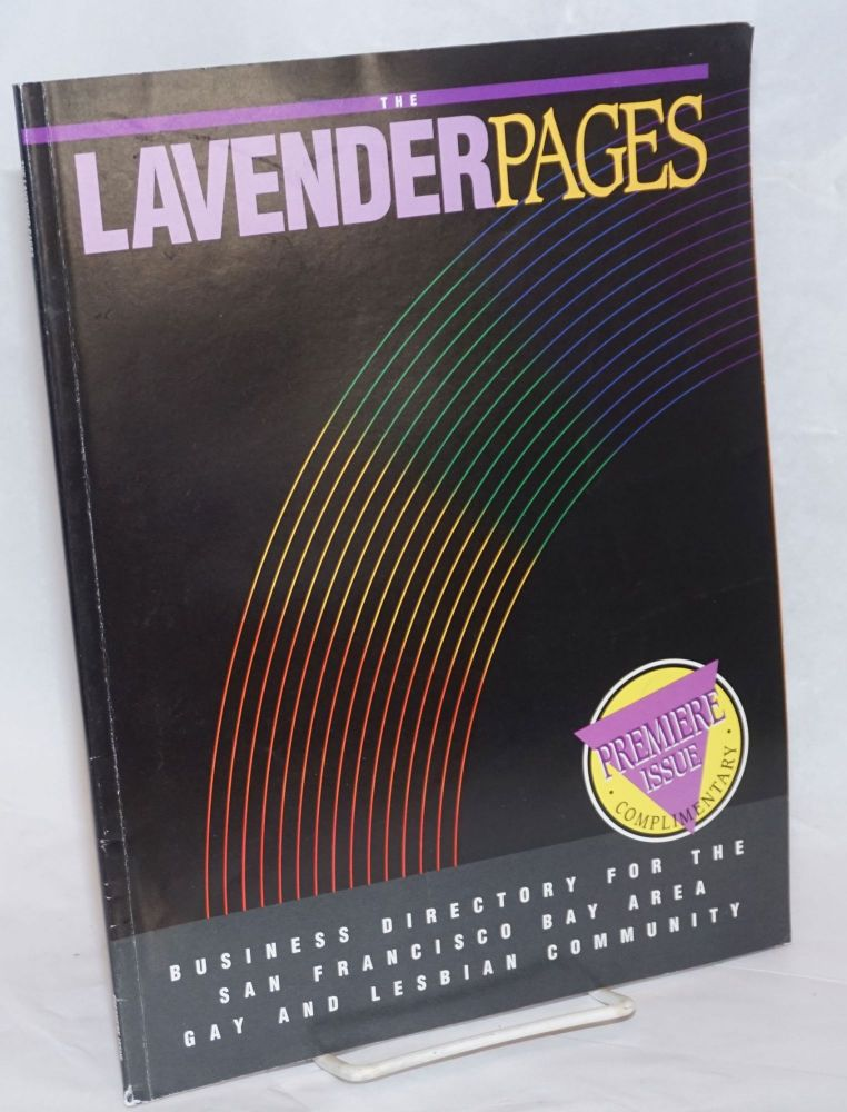 The Lavender Pages: first edition vol. 1, no. 1, Winter/Spring 1993, business directory for the San Francisco Bay Area Gay & Lesbian community. Joan Zimmerman, managing.