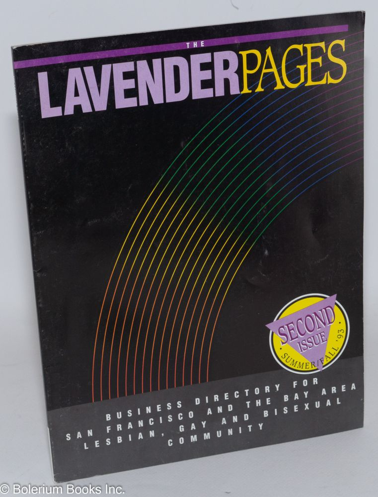 The Lavender Pages: second issue vol. 1, no. 2, Summer/Fall 1993, business directory for the San Francisco & the Bay Area Lesbian, Gay & Bisexual community. Joan Zimmerman, managing.