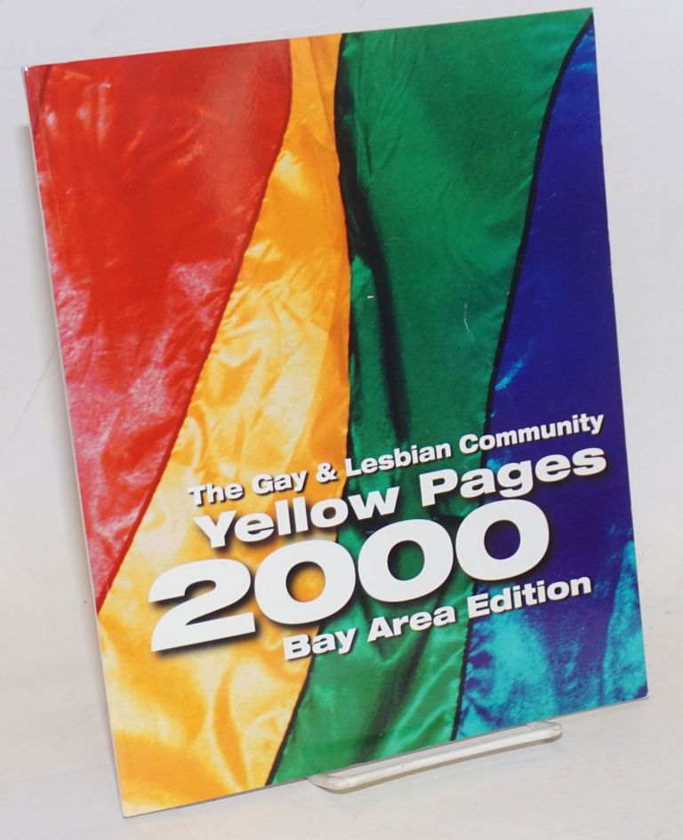 The Gay & Lesbian Community Yellow Pages Bay Area 2000 serving the gay, lesbian, bisexual & transgendered community