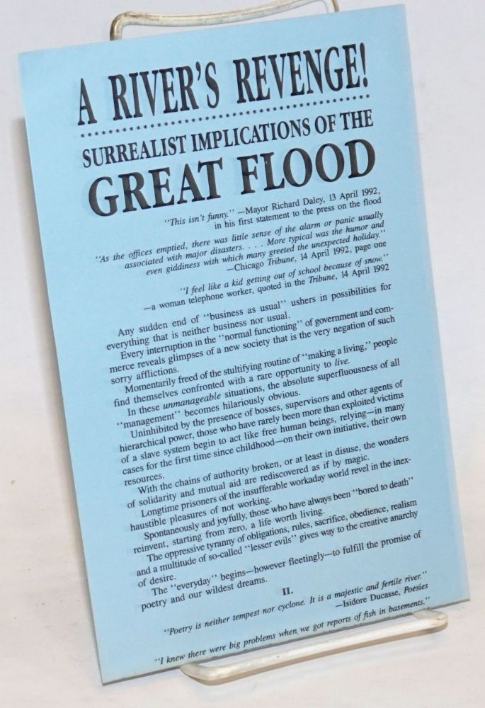 A river's revenge! Surrealist implications of the great flood [broadside]