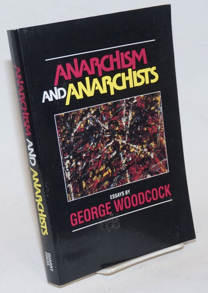 Anarchism and Anarchists. George Woodcock.