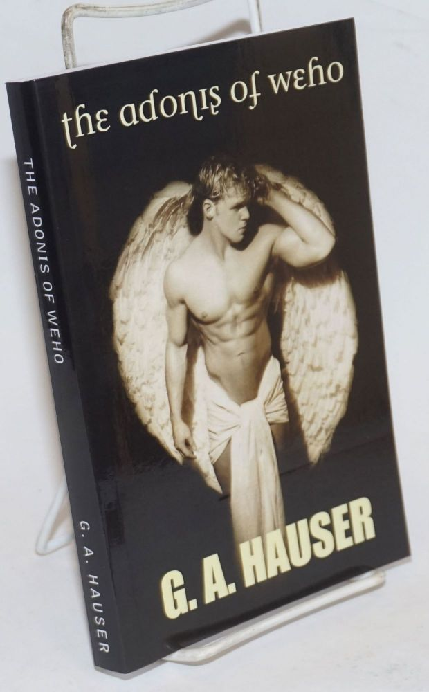 The Adonis of Weho a divine comedy. G. A. Hauser.