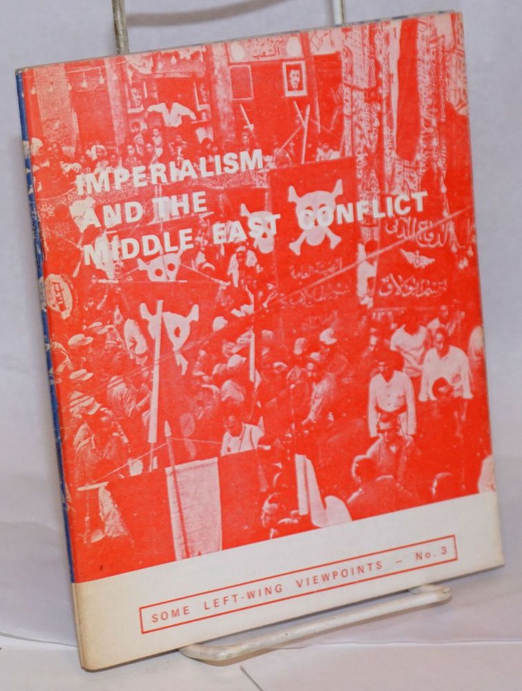 Imperialism and the Middle East conflict, some left-wing viewpoints [nos. 3 and 4]