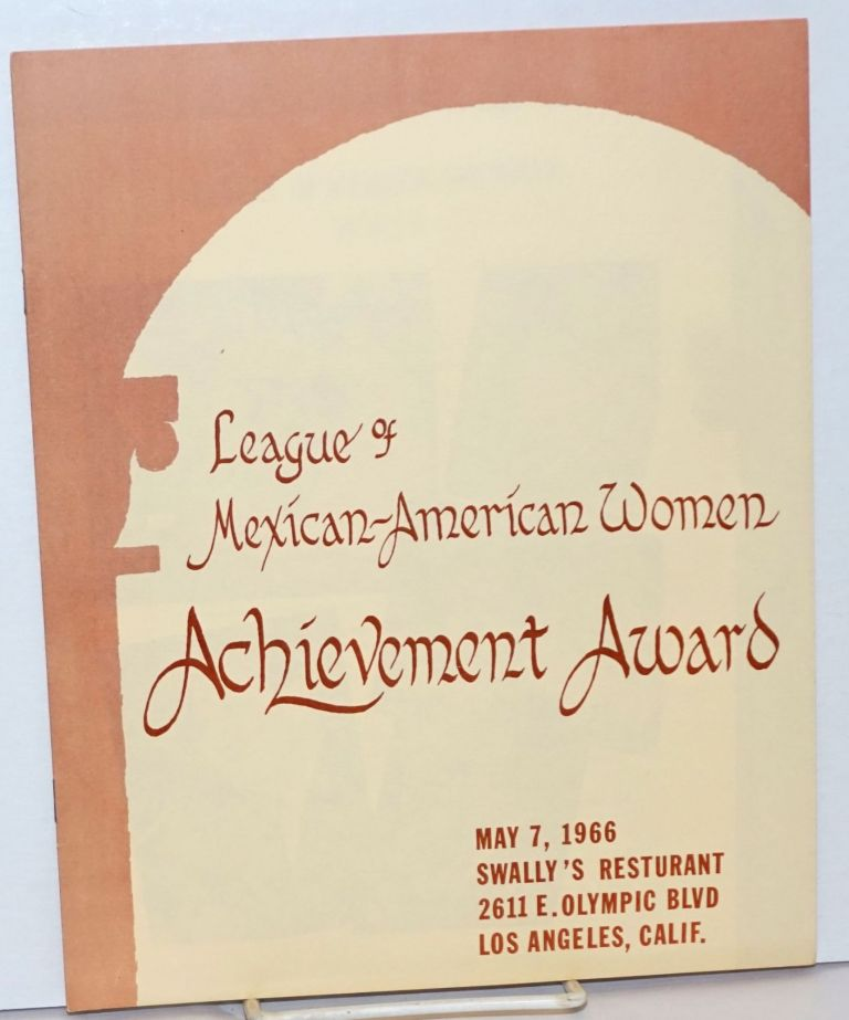 League of Mexican-American Women Achievement Award: May 7, 1966, Swally's Resturant (sic) 2611 E. Olympic Blvd. Los Angeles, Calif.