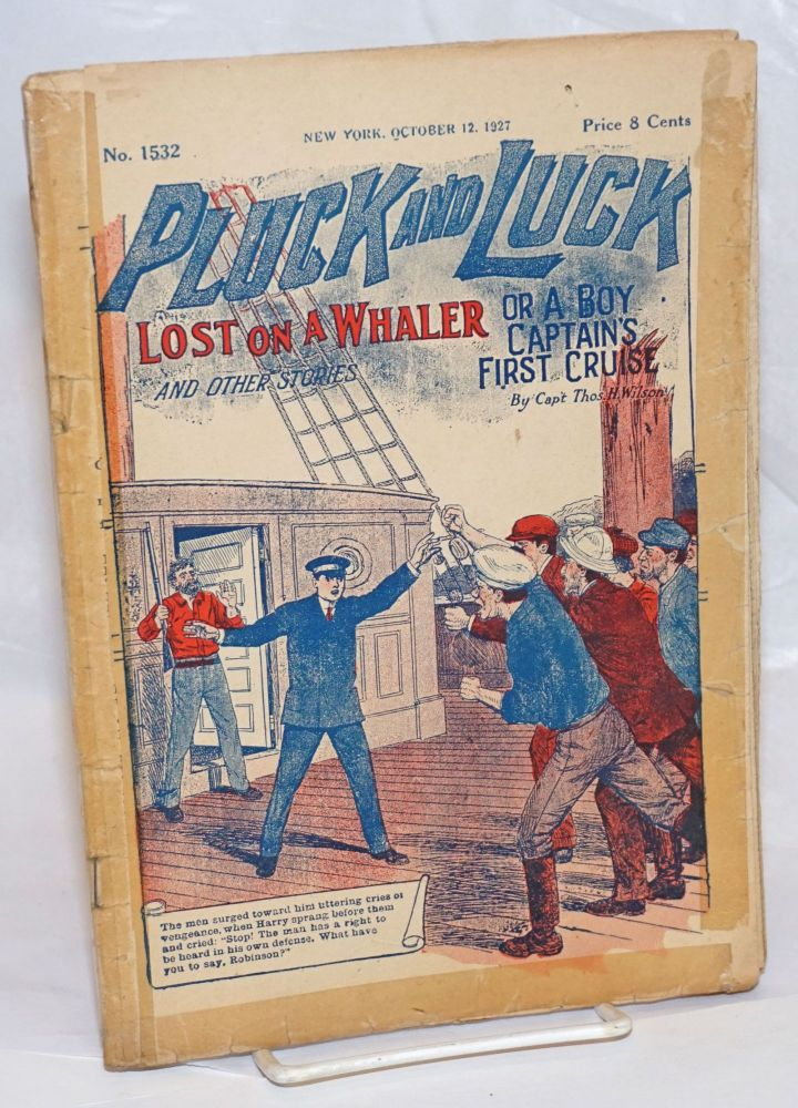 Pluck and Luck. Lost on a Whaler, or A Boy Captain's First Cruise. And Other Stories. October 12, 1927. Capt. Thos. H. Wilson.