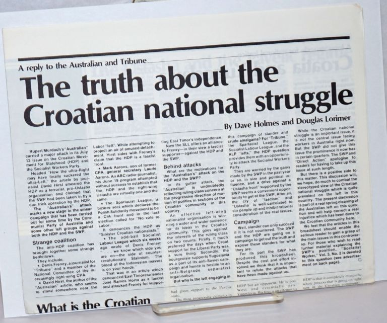 A reply to the Australian and Tribune: The truth about the Croatian national struggle. Dave Holmes, Douglas Lorimer.