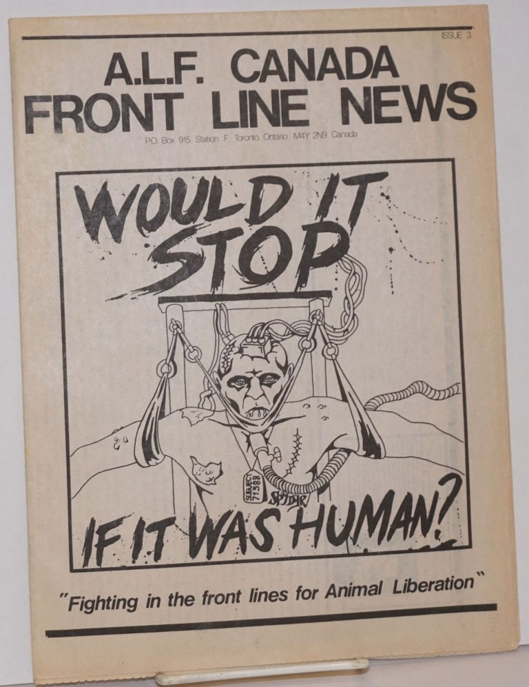 ALF Canada Front Line News, issue 3 [May? 1986]. Animal Liberation Front Support Group, Canada.