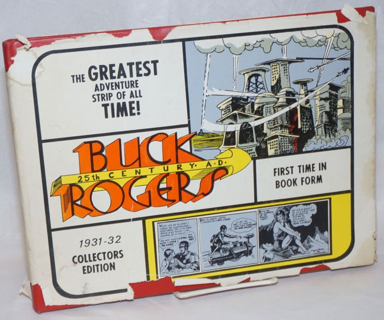 Buck Rogers 25th Centurt [sic] A.D. / Buck Rogers 1931-33, daily strips 817 through 1163 as first published. Edwin M. Jr. Aprill, original authors Dick Calkins, publisher. Phil Nowlan.