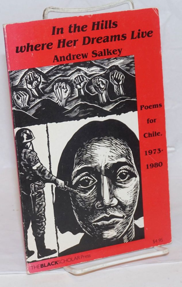 In the hills where her dreams live; poems for Chile, 1973-1980. Cuban Casa de las Américas Poetry Prize, 1979. Andrew Salkey.