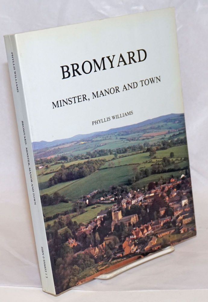 Bromyard; Minster, Manor and Town. Phyllis Williams.