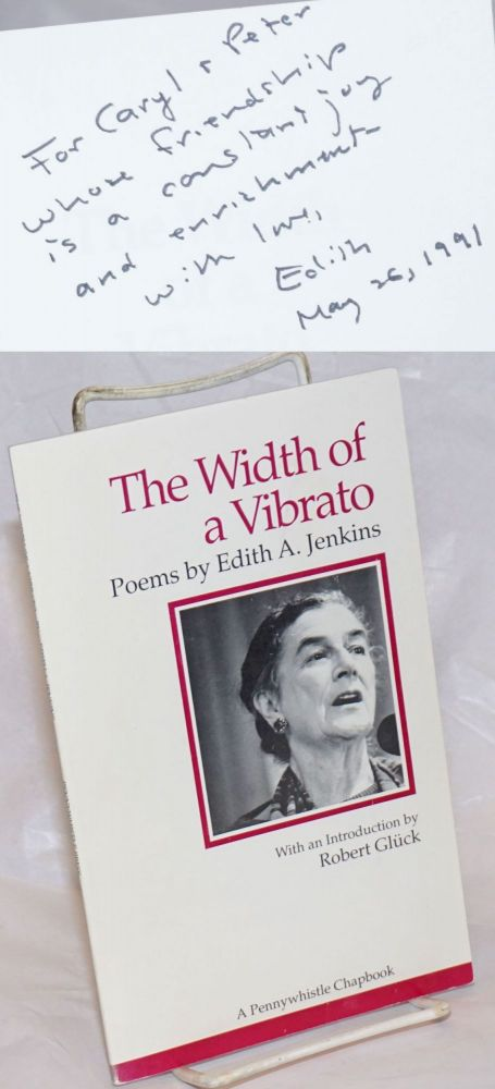 The Width of a Vibrato: poems [signed]. Edith A. Jenkins, Robert Gluck.