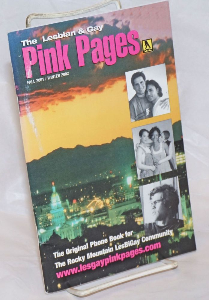 The Lesbian & Gay Pink Pages: the original phone book for the Rocky Mountain LesBiGay Community; #18, Fall 2001/Winter 2002. David Cohen, publisher.