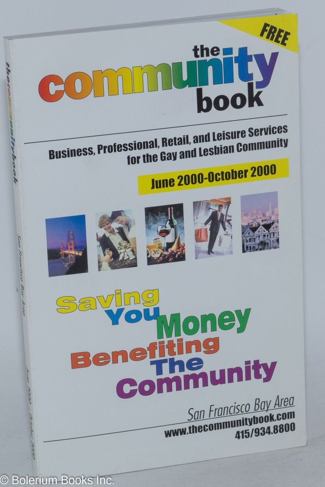 The Community Book: business, professional, retail, and leisure services for the Gay & Lesbian community June - October 2000 for the San Francisco Bay Area