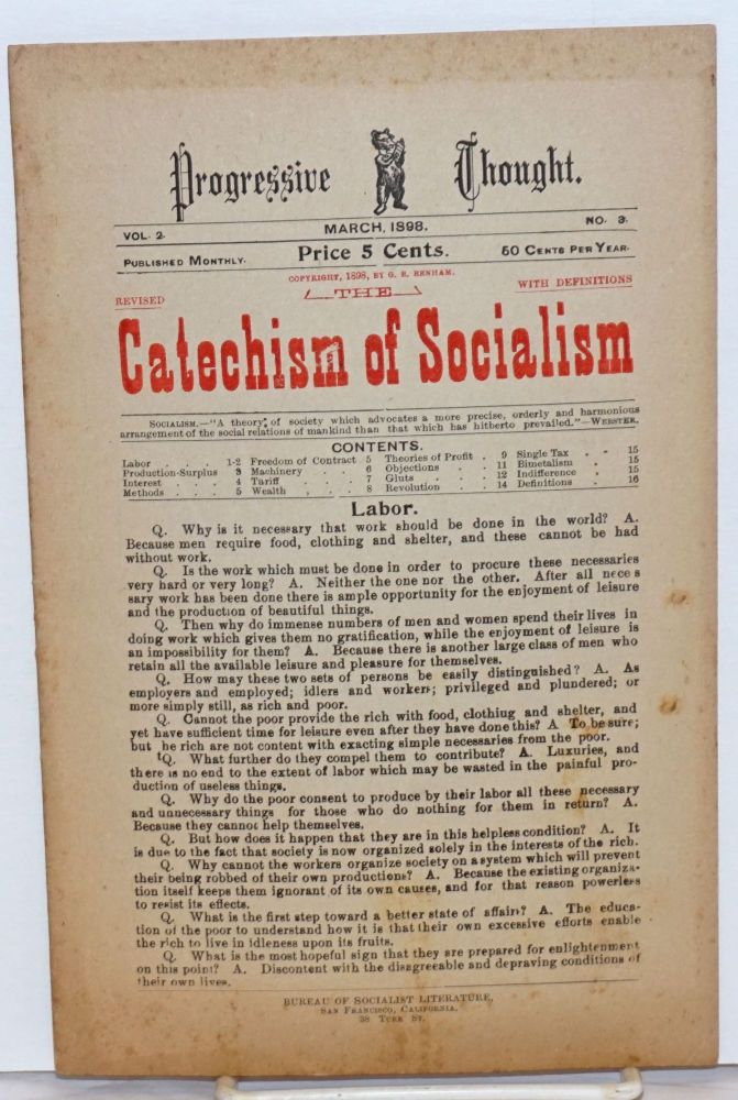 Progressive thought, vol. 2, no. 3, March 1898. The catechism of socialism, revised with definitions. George B. Benham.