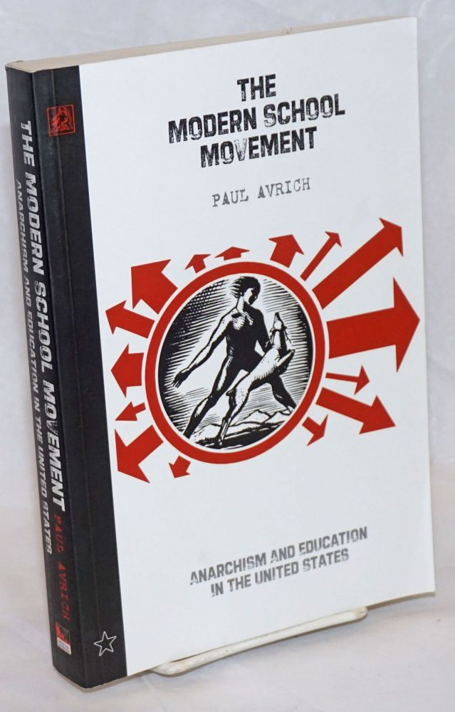 The Modern School Movement: Anarchism and Education in the United States. Paul Avrich.