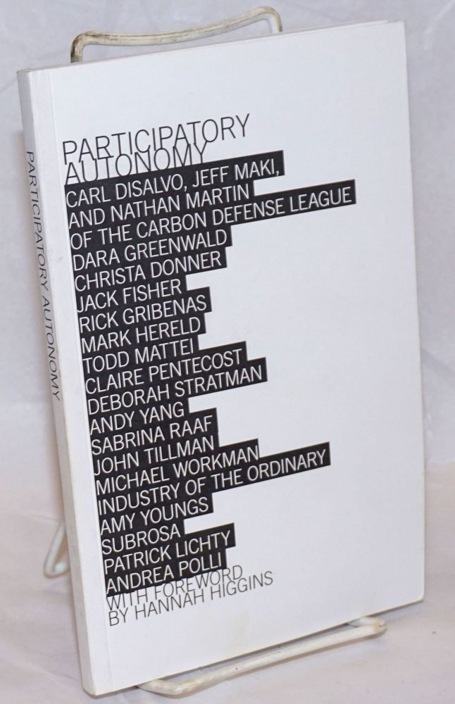 Participatory Autonomy. With foreword by Hannah Higgins. Rebecca Sullivan.