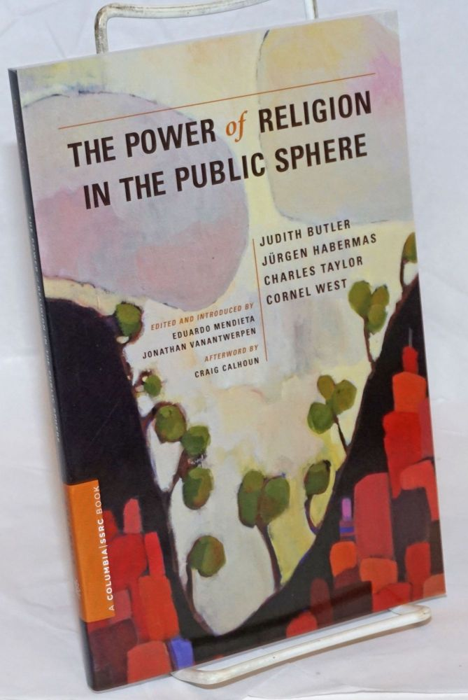 The Power of Religion in the Public Sphere (A Columbia SSRC Book)