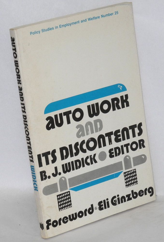 Auto work and its discontents. Foreword by Eli Ginzberg. B. J. Widick, ed.