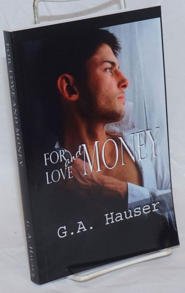 For Love and Money A Linden Bay novel. G. A. Hauser.
