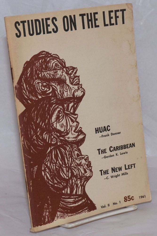 Studies on the left; a journal of research, social theory, and review. Volume 1 Number 4, 1961 [titlepage date; or Vol. II No. 1961 [cover dating]. Joan Bromberg, Saul Landau et alia.