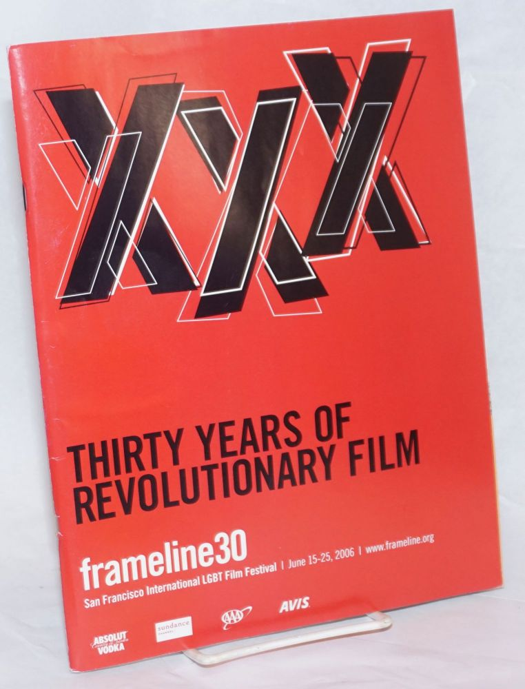 Frameline 30: San Francisco International LGBT Film Festival; June 15-25, 2006: Thirty years of revolutionary film. Frameline.