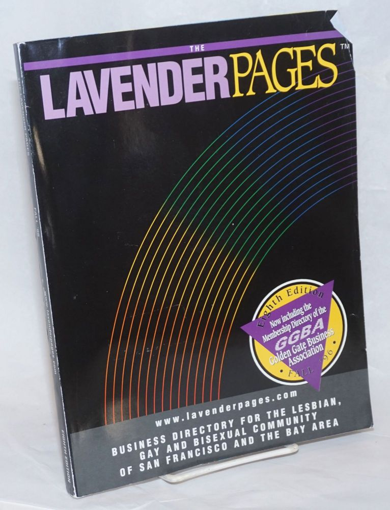 The Lavender Pages: eighth edition vol. 4, no. 8, Fall 1996, business directory for the lesbian, gay and bisexual community of San Francisco and the Bay Area. Joan Zimmerman, managing.