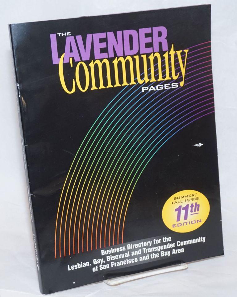 The Lavender Community Pages: eleventh edition vol. 5, no. 11, Summer/Fall, 1998, business directory for the Lesbian, Gay, Bisexual & Transgender community of San Francisco & the Bay Area