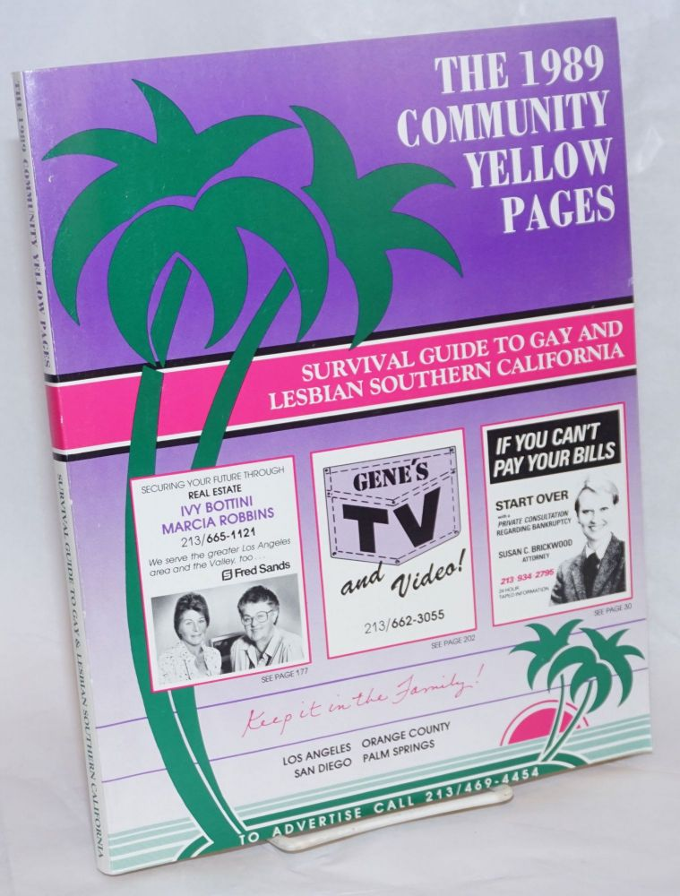 The 1989 Community Yellow Pages: survival guide to gay and lesbian Southern California; Los Angeles, Orange County, San Diego & Palm Springs. Caryn Goldberg.