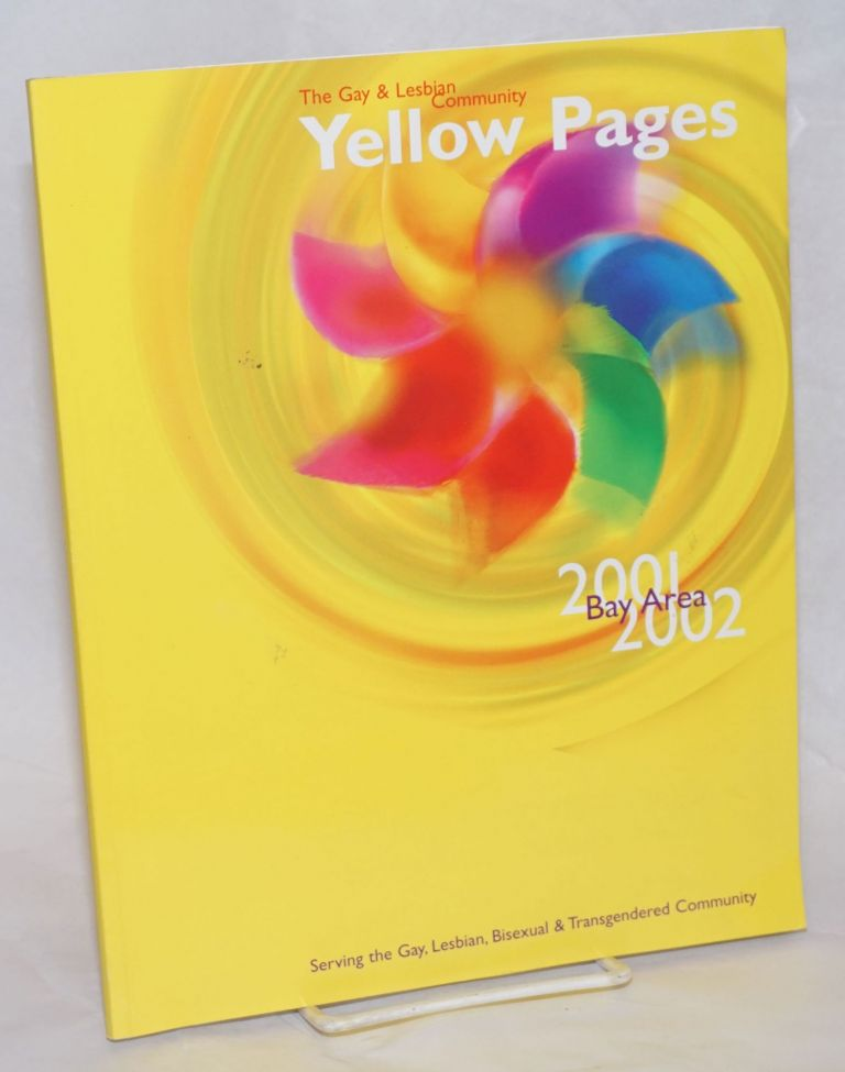 The Gay & Lesbian Community Yellow Pages Bay Area 2001/2002 serving the gay, lesbian, bisexual & transgendered community