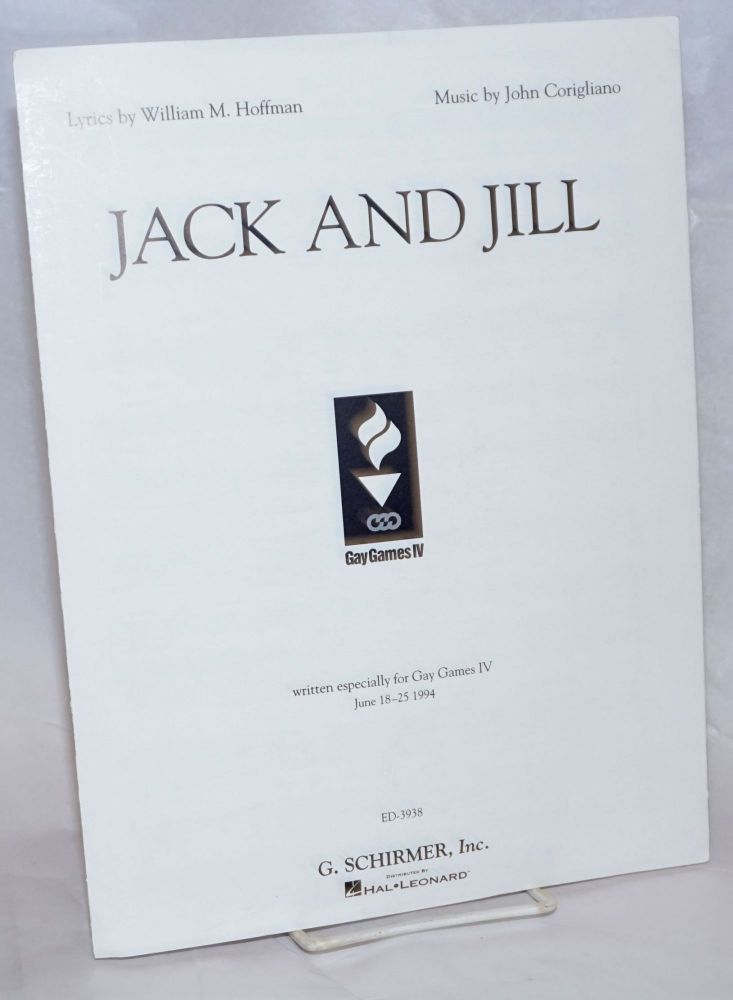 Jack and Jill [sheet music] written especially for Gay Games IV, June 18-25, 1994. William M. Hoffman, music, John Corigliano, lyrics.
