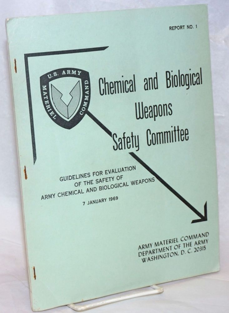 Guidelines for Evaluation of the Safety of Army Chemical and Biological Weapons. 7 January 1969. Chemical, Biological Weapons Safety Committee.