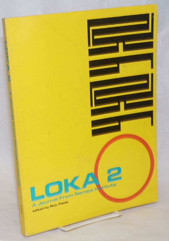 Loka 2: a Journal from Naropa Institute. Rick Fields.