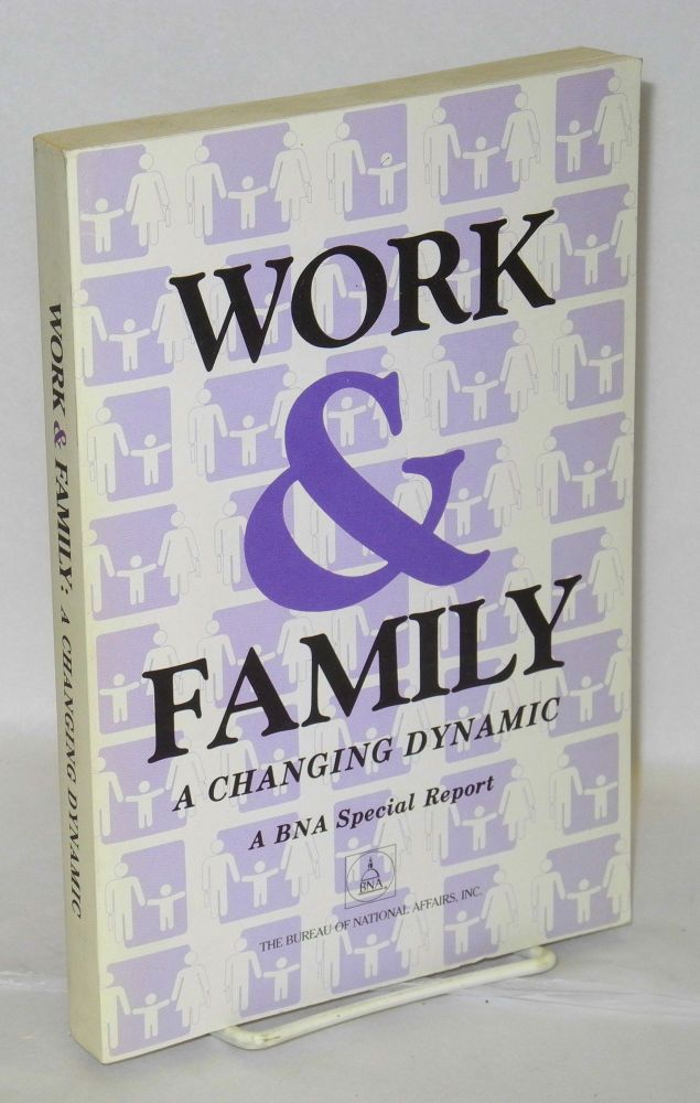 Work & family: a changing dynamic, a BNA special report.