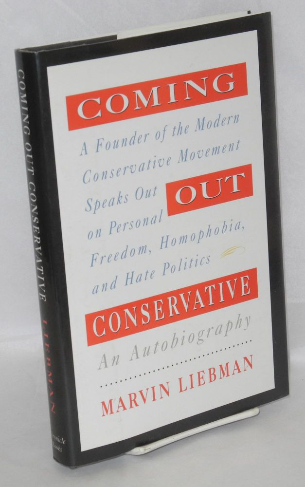 Coming out conservative; an autobiography. Marvin Liebman.