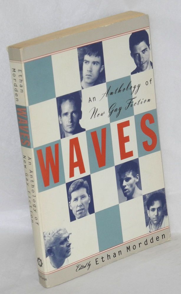 Waves: an anthology of new gay fiction. Ethan Mordden, , Michael Cunningham, Brad Gooch.