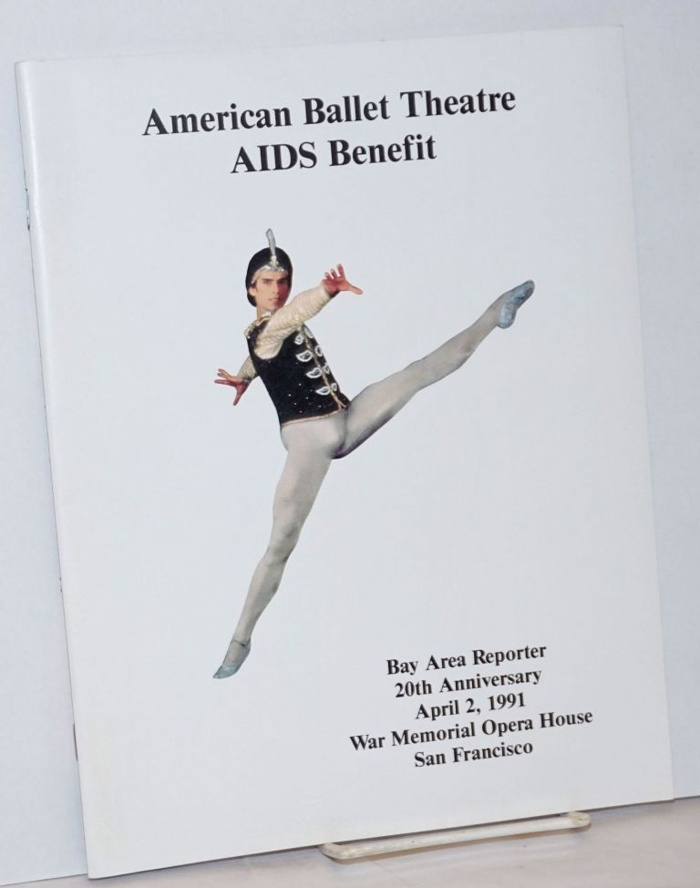 American Ballet Theatre AIDS Benefit [souvenir program] Bay Area Reporter 20th Anniversary, April 2, 1991, War Memorial Opera House, San Francisco`