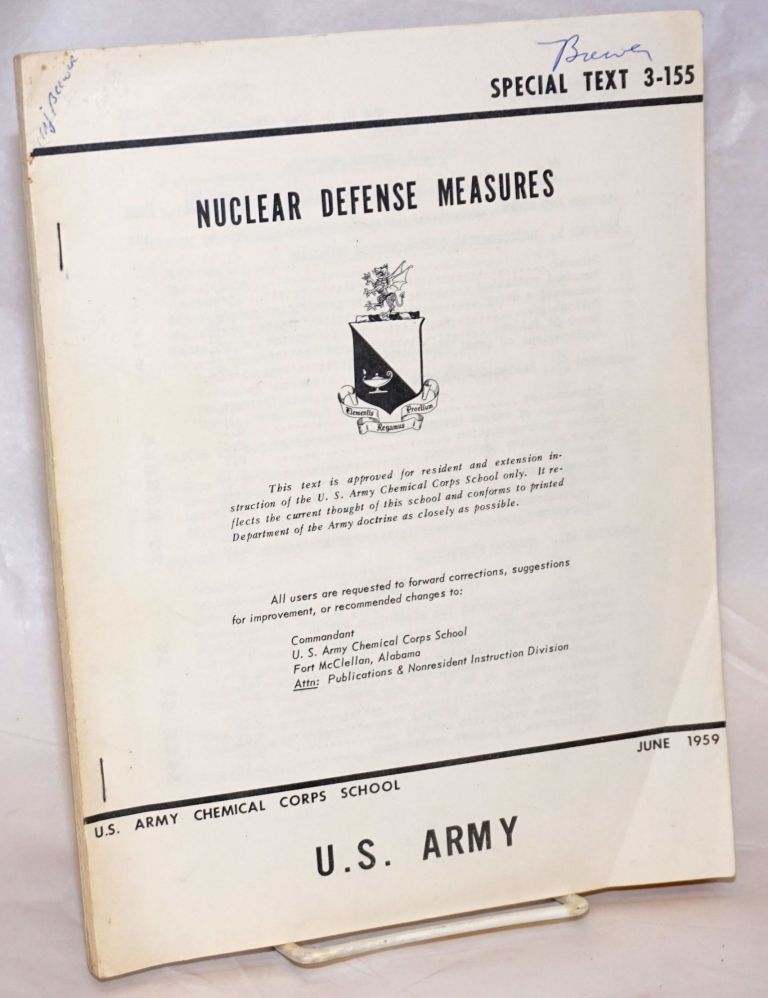 Nuclear Defense Measures. This text is approved for resident and extension instruction of the U.S. Army Chemical Corps School only. It reflects the current thought of this school [&c &c]