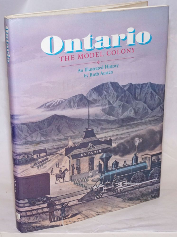 Ontario, The Model Colony; An Illustrated History. Ruth Austen.