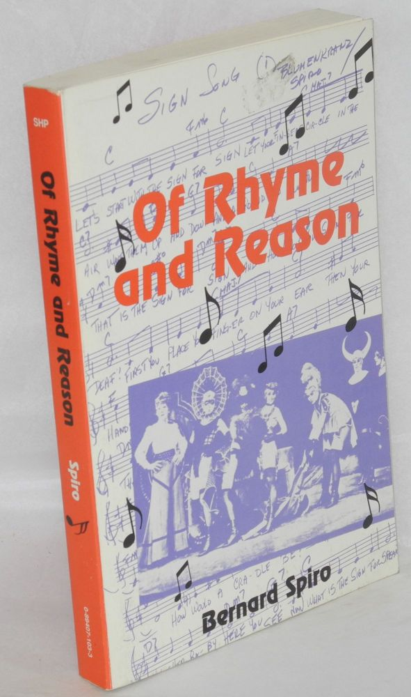 Of rhyme and reason; my lyrics and other loves. Bernard Spiro.