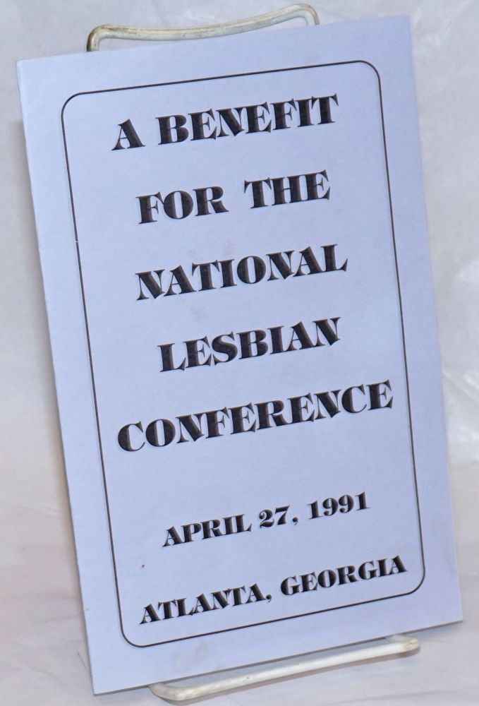 A Benefit for the National Lesbian Conference April 27, 1991, Atlanta, Georgia [program]