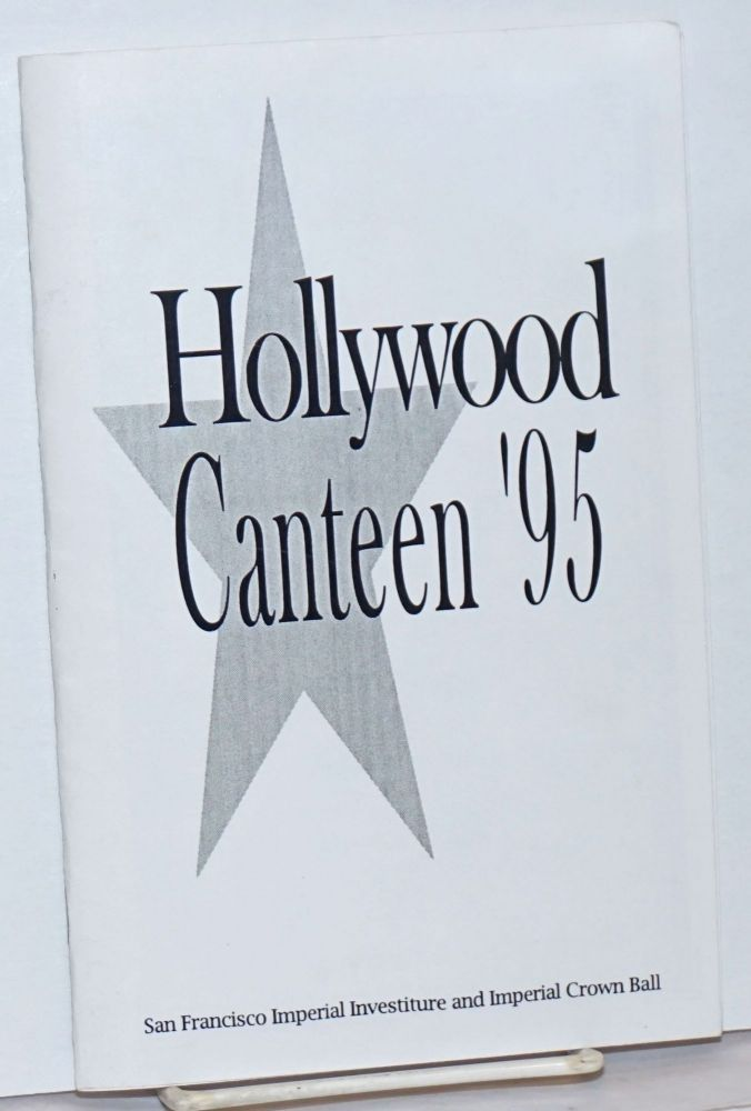 """Hollywood Canteen '95"""" San Francisco Imperial Investiture and Imperial Crown Ball"""