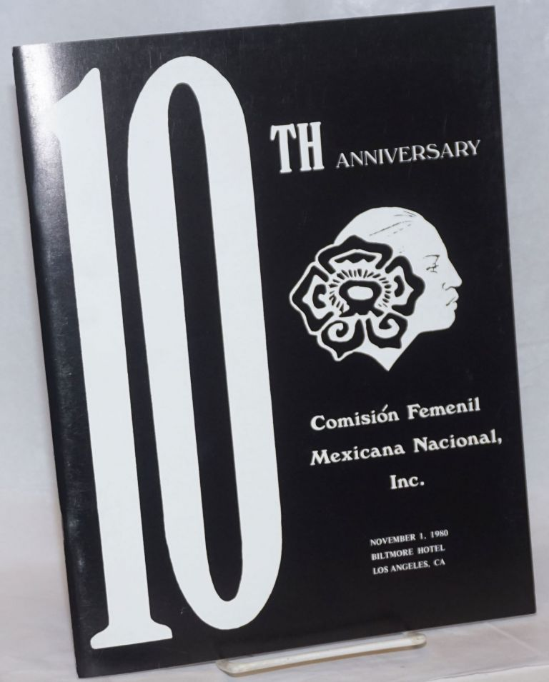 10th Anniversary: Comision Femenil Mexicana Nacional, Inc. November 1, 1980, Biltmor Hotel, Los Angeles, CA