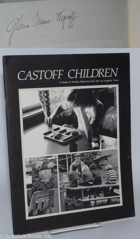 Cast Off Children: a series of articles reprinted from the Los Angeles Times. John Hurst, Ronald B. Taylor, Larry Lowell, larry Davis.