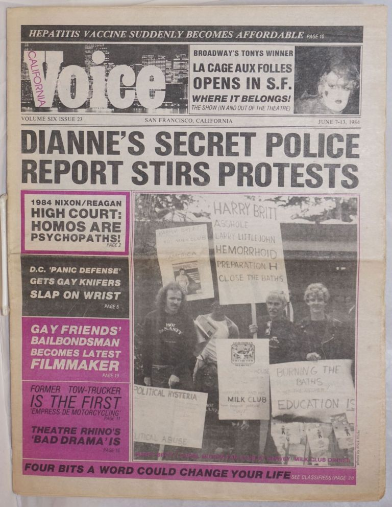 California Voice: the responsible gay press; vol. 6, #23, June 7-13, 1984; Dianne's Secret Police Report Stirs Protests. Bob Lynch, Perry George Paul D. Hardman, Bob Reed, Carl Driver.