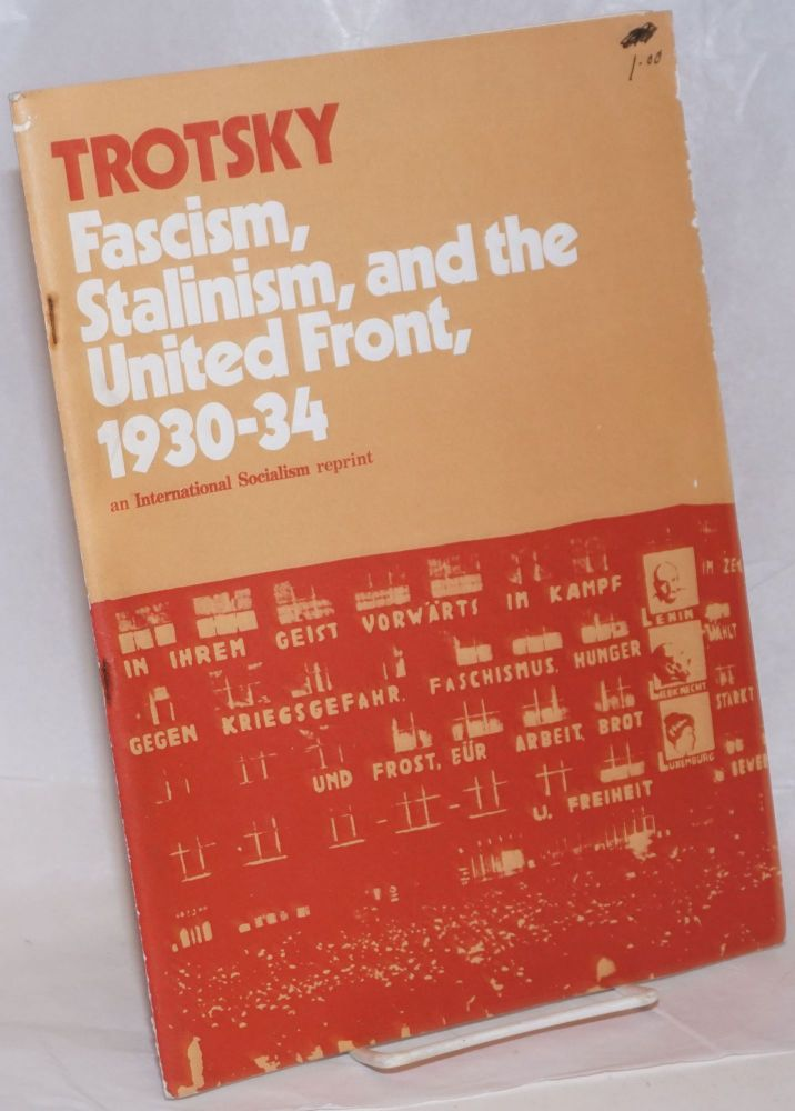 Trotsky: Fascism, Stalinism, and the United Front, 1930-34. an International Socialism reprint