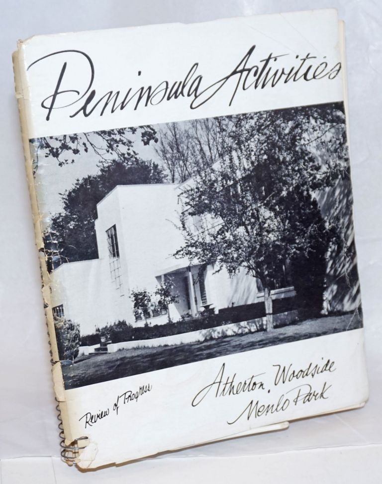 """Peninsula Activities, Review of Progress: Atherton, Woodside, Menlo Park. This is a """"Pictorial Review"""" showing activities and progress of the California cities of Atherton, Woodside, and Menlo Park, suburban communities of the world famous Sunny Peninsula of the San Francisco Bay Region. Delores K. Jibby, The Peninsula Secretary, sic."""